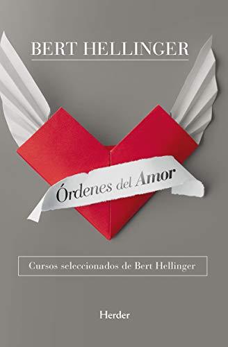 9788425427527: Órdenes del amor. Cursos seleccionados de Bert hellinger