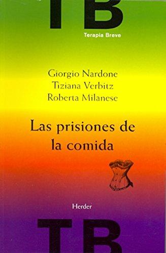 Las prisiones de la comida. Vomiting, Anorexia, Bulimia: Giorgio; Milanese, Roberta; Verbitz, ...