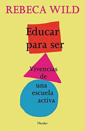 9788425428463: Educar para ser : vivencias de una escuela activa