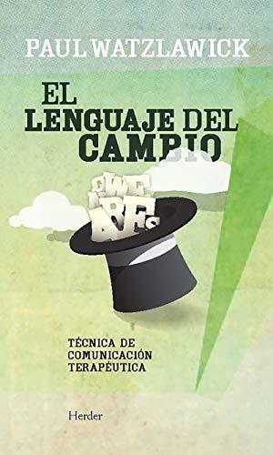 9788425429286: El lenguaje del cambio: nueva tecnica de la comunicacion terapeutica (Spanish Edition)
