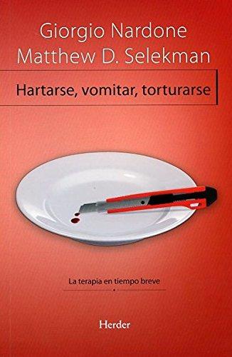 9788425431098: Hartarse, vomitar, torturarse: La terapia en tiempo breve (Problem Solving)