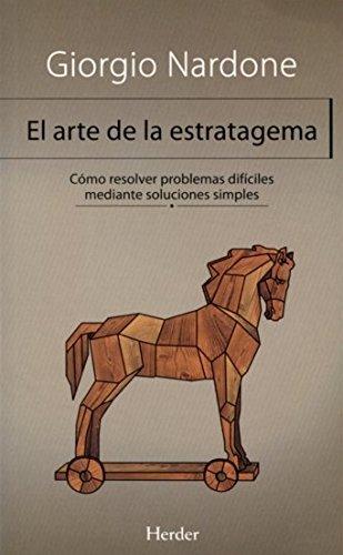 9788425431197: El arte de la estratagema: Cómo resolver problemas difíciles mediante soluciones simples