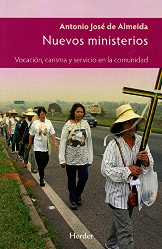 NUEVOS MINISTERIOS: VOCACIÓN, CARISMA Y SERVICIO EN: Antonio José de