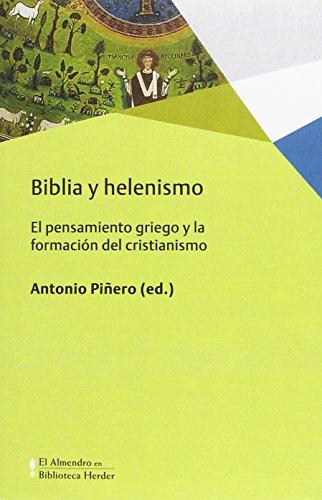 Biblia y Helenismo. El pensamiento griego y: Antonio Piñero (