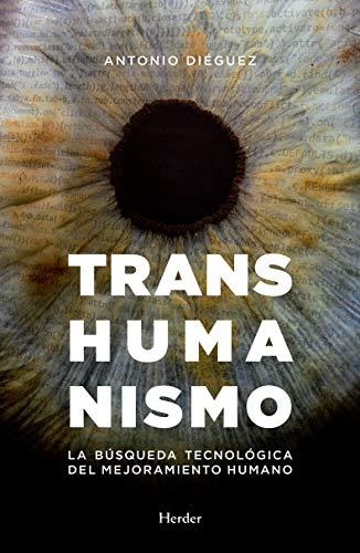 9788425439629: Transhumanismo. La búsquda tecnológica del mejoramiento humano: La búsqueda tecnológica del mejoramiento humano