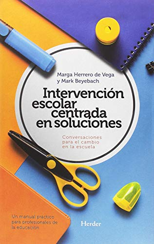 Intervenci?n escolar centrada en soluciones : conversaciones: Beyebach, Mark and