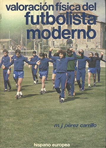 Valoracion fisica del futbolista moderno: n/a