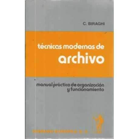 TÉCNICAS MODERNAS DE ARCHIVO. MANUAL PRÁCTICO DE: BIRAGHI, CARLA. NIELL