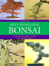 9788425508134: Arte y tecnica en el Bonsai / Bonsai Art and Techniques: Cultivo, formacion, cuidados y variedades con un calendario de labores / Cultivation, ... With a Working Calendar (Spanish Edition)