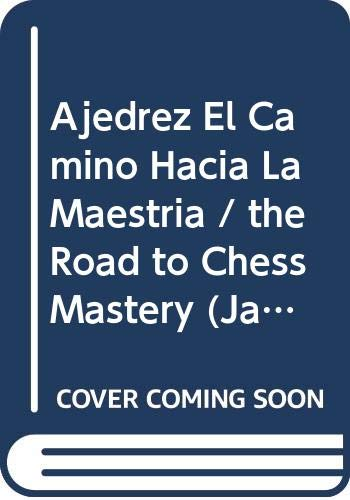 Ajedrez El Camino Hacia La Maestria / the Road to Chess Mastery (Jaque Mate) (Spanish Edition) (8425508428) by Euwe, Max; Meiden, Walter