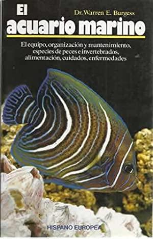 9788425509001: El Acuario Marino: El Equipo, Organizacion Y Mantenimiento - Especies De Peces E Invertebrados - Alimentacion Cuidados - Enfermedades
