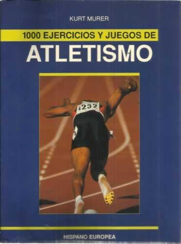 9788425509179: 1000 ejercicios y juegos atletismo