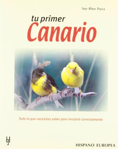 9788425509858: Tu primer canario / Your First Canary (Spanish Edition)