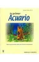 Tu Primer Acuario/ Your First Aquarium (Spanish: Cohen, Sylvan, M.D.