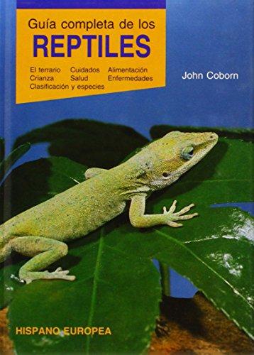 9788425510083: Guía completa de los reptiles : el terrario, cuidados, alimentación, crianza, salud, enfermedades, clasificación y especies
