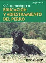9788425510182: Guia completa de la educacion y adiestramiento del perro / A complete guide of the dog education and training (Spanish Edition)
