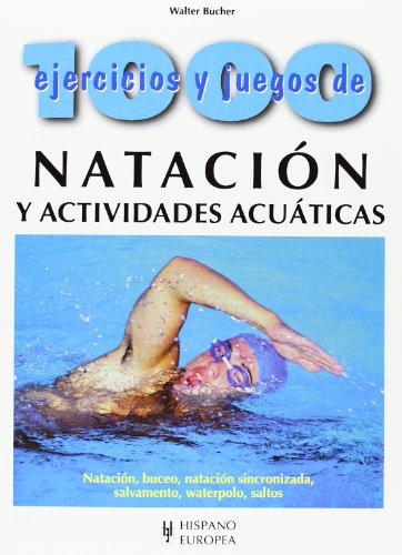 1000 Ejercicios Y Juegos De Natacion Y Actividades Acuaticas/ 1000 Excercises and Games for ...