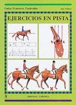 Ejercicios en pista / Horse Tracks Training: Guias Ecuestres Ilustradas / Horse ...