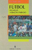 Fichas de futbol / Soccer Cards: Jugadas a Balon Parado (Coleccion Herakles) (Spanish Edition)...