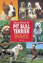 9788425511639: Manual Practico Del Pit Bull Terrier/Guide to Owning a Pit Bull Terrier: Origenes, Estandar, Temperamento, Cuidados, Alimentacion, Aseo, Salud, ... Animal Collection) (Spanish Edition)
