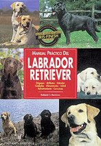 9788425511721: Manual practico del Labrador Retriever / Practical Manual of the Labrador Retriever (Spanish Edition)