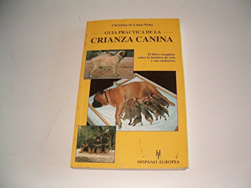9788425511875: Guia Practica De La Crianza Canina/ Practical Guide of Canine Breeding (Spanish Edition)