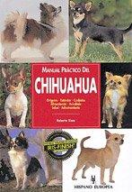 Manual Practico del Chihuahua (Manual Practico Del. /Practical Manual of.) (Spanish Edition): ...