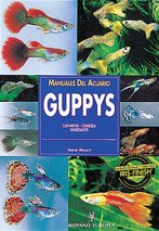 Guppys/ Guppies: Cuidados, crianza, variedades/ Keeping and Breeding Them in Captivity (...