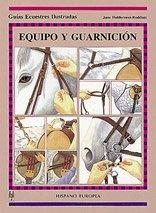 9788425511912: Equipo y guarnición (Guías ecuestres ilustradas)