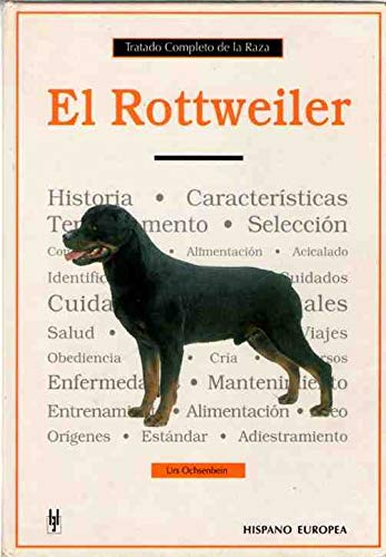 Rottweiler, El - Tratado Completo de La Raza (Spanish Edition): Urs Ochsenbein