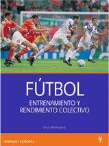 9788425512216: Futbol / Soccer: Entrenamiento Y Rendimiento Colectivo (Spanish Edition)