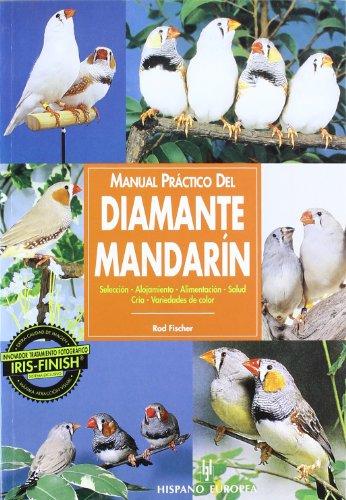 9788425512339: Manual Practico Del Diamante Mandarin / Guide to Owning a Zebra Finch (Animales De Compania / Companion Animals) (Spanish Edition)