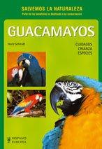 9788425512407: Guacamayos/ Mascaws As a Hobby: Cuidados, Crianza, Especies (Spanish Edition)