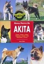 Manual practico del Akita / Guide to: Taylor, Jason