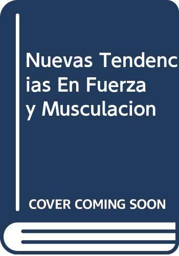 9788425513350: Nuevas tendencias en fuerza y musculacion