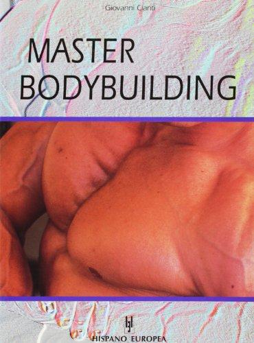 Master Bodybuilding (Spanish Edition): Cianti, Giovanni