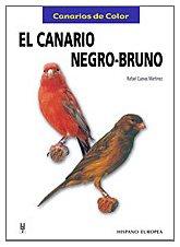 9788425514739: El canario negro-bruno (Canarios de color)
