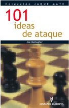 9788425514746: 101 ideas de ataque / 101 Attacking Ideas in Chess (Jaque Mate / Checkmate) (Spanish Edition)