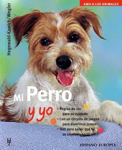Mi Perro y yo/ Me and My Dog (Amo a Los Animales / I Love My Animals) (Spanish Edition) (8425514789) by Horst Hegewald-Kawich