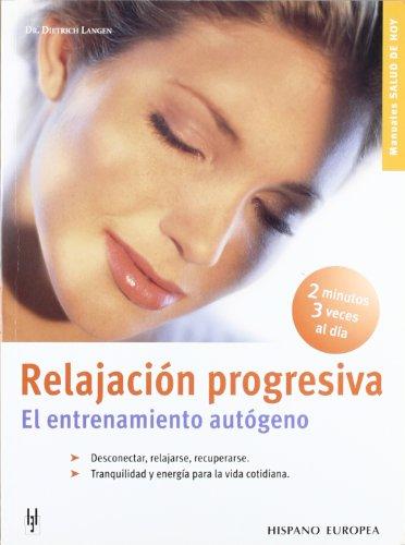 9788425514944: Relajacion progresiva / Progressive Relaxation: El Entrenamiento Autogeno / Autogenic Training (Spanish Edition)