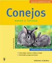 Conejos Sanos Y Felices / Healthy, Happy: Monika Wegler