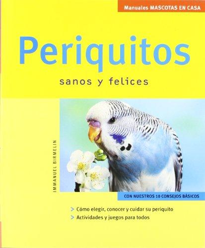 9788425515200: Periquitos Sanos Y Felices / Happy Healthy parakeets (Spanish Edition)