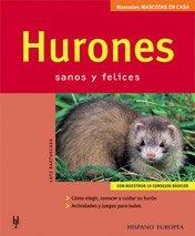 9788425515392: Hurones/ Ferrets: Sanos y felices/ Healthy and Happy (Mascotas En Casa/ Pets at Home) (Spanish Edition)