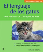9788425515699: El Lenguaje de los Gatos / The Language of Cats: Interpretarlo y Comprenderlo / Interpretattion and Understanding (Mascotas En Casa / Pets at Home) (Spanish Edition)