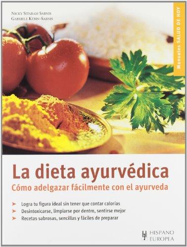 9788425515859: La dieta ayurvedica. Como adelgazar facilmente con el ayurveda (Salud De Hoy / Today's Health) (Spanish Edition)