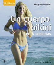 9788425515873: Un cuerpo bikini en 6 semanas (He Fitness) (Spanish Edition)