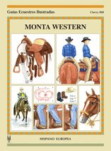 9788425516023: Monta Western / Riding Western (Guias Ecuestres Ilustradas / Equestrian Illustraded Guides) (Spanish Edition)