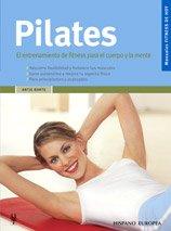 Pilates. El entrenamiento de fitness para el cuerpo y la mente (Manuales Fitenss De Hoy / ...