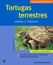 9788425516719: Tortugas Terrestres / Terestrial Turtles: Sanas and Felices / Healthy & Happy (Manuales mascotas en casa / Pets at Home Manuals) (Spanish Edition)