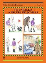 9788425516757: Un caballo a prueba de bombas (Guías ecuestres ilustradas)
